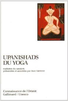 Upanishads du Yoga présentées par Jean Varenne